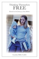 Thinking Themselves Free: Research on the Literacy of Teen Mothers