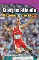 Cuerpos Al Límite: Hazañas Y Fracasos (physical: Feats And Failures)