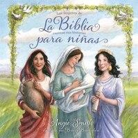 LA BIBLIA PARA NINAS: The Bible for Girls (Spanish)