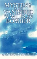 Mystery Of The Vanished WWII B-29 Bomber: By