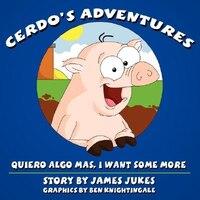 Cerdo's Adventures: Quiero algo mas, I want some more
