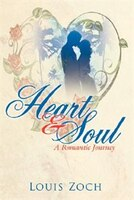 Heart  and  Soul: A Romantic Journey