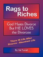 Rags to Riches: God Hates Divorce But He Loves the Divorcee