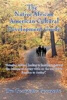 The Native African American Cultural Development Guide