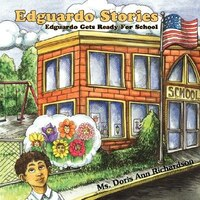 Edguardo Stories: Edguardo Gets Ready For School