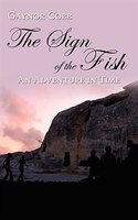 The Sign of the Fish: An Adventure in Time