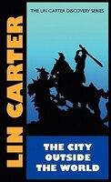 City Outside The World - Lin Carter