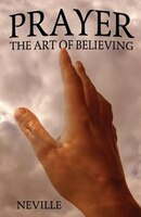 Prayer: The Art Of Believing