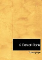 A Man of Mark (Large Print Edition)