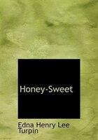 Honey-Sweet (Large Print Edition)