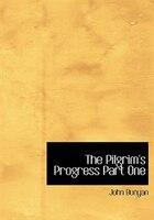 The Pilgrim's Progress Part One