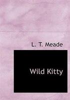 Wild Kitty (Large Print Edition)