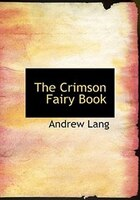 The Crimson Fairy Book (Large Print Edition)