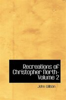 Recreations of Christopher North- Volume 2