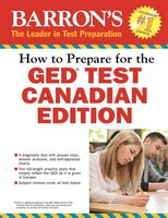 How to Prepare for the GED(r) Test:  Canadian Edition