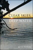 Clear Skies, Deep Water: A Chautauqua Memoir
