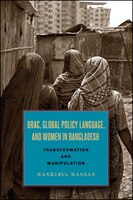 BRAC, Global Policy Language, and Women in Bangladesh: Transformation and Manipulation