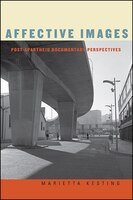 Affective Images: Post-Apartheid Documentary Perspectives