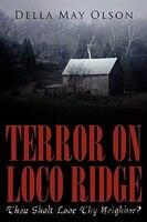 Terror on Loco Ridge: Thou Shalt Love Thy Neighbor?