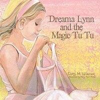 Dreama Lynn and the Magic Tu Tu