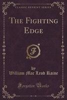 The Fighting Edge (Classic Reprint)