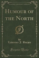 Humour of the North (Classic Reprint)