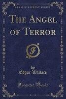 The Angel of Terror (Classic Reprint)