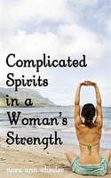 Complicated Spirits in a Woman's Strength