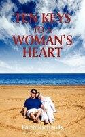 Ten Keys to a Woman's Heart: A Book for Men about Women