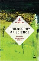 Philosophy Of Science:  The Key Thinkers: The Key Thinkers