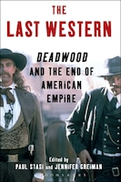 The Last Western: Deadwood and the End of American Empire