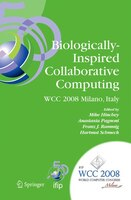 Biologically-Inspired Collaborative Computing: IFIP 20th World Computer Congress, Second IFIP TC 10 International Conference on Bi