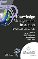 Knowledge Management in Action: IFIP 20th World Computer Congress, Conference on Knowledge Management in Action, September 7-10, 2
