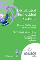 Distributed Embedded Systems: Design, Middleware and Resources: IFIP 20th World Computer Congress, TC10 Working Conference on Dis