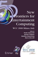 New Frontiers for Entertainment Computing: IFIP 20th World Computer Congress, First IFIP Entertainment Computing Symposium (ECS 20