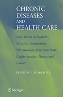 Chronic Diseases and Health Care: New Trends in Diabetes, Arthritis, Osteoporosis, Fibromyalgia, Low Back Pain, Cardiovascular Dis