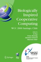 Biologically Inspired Cooperative Computing: IFIP 19th World Computer Congress, TC 10: 1st IFIP International Conference on Biolog