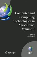 Computer and Computing Technologies in Agriculture, Volume I: First IFIP TC 12 International Conference on Computer and Computing