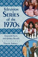 Television Series Of The 1970s: Essential Facts And Quirky Details