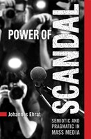 Power of Scandal: Semiotic and Pragmatic in Mass Media