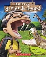 Quelles drôles de dents!