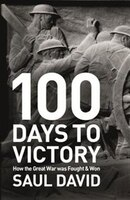 100 Days To Victory: How The First World War Was Won