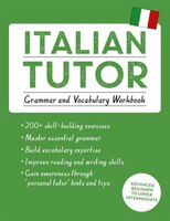 Italian Tutor:  Grammar And Vocabulary Workbook : Advanced B