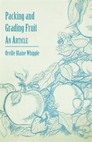 Packing and Grading Fruit - An Article