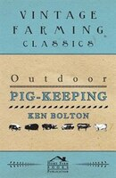Outdoor Pig-Keeping - Ken Bolton