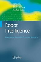 Robot Intelligence: An Advanced Knowledge Processing Approach