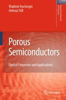Porous Semiconductors: Optical Properties and Applications