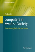 Computers in Swedish Society: Documenting Early Use and Trends