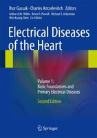 Electrical Diseases of the Heart: Volume 1: Basic Foundations and Primary Electrical Diseases