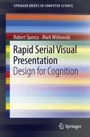 Rapid Serial Visual Presentation: Design for Cognition